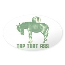 Tap That Ass Stickers