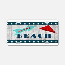 To The Beach Aluminum License Plate
