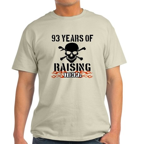 93 years of raising hell Light T-Shirt