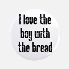 """I Love the Boy With the Bread 3.5"""" Button (100 pac"""