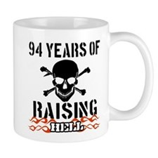 94 years of raising hell Mug