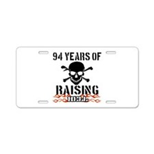 94 years of raising hell Aluminum License Plate