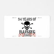 94 years of raising hell Aluminum License Plate
