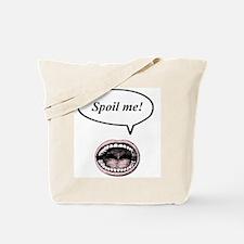 spoil me! Tote Bag