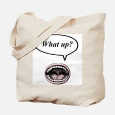 what up? Tote Bag