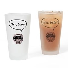 hey, babe! Drinking Glass