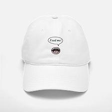 feed me! Baseball Baseball Cap