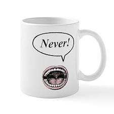 never! Mug