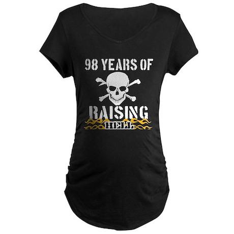 98 years of raising hell Maternity Dark T-Shirt