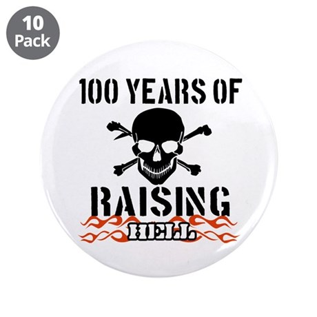 """100 years of raising hell 3.5"""" Button (10 pack)"""