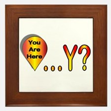 You Are Here... Why? Framed Tile