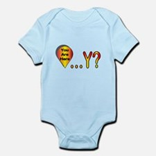 You Are Here... Why? Infant Bodysuit