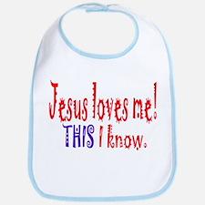 JESUS LOVES ME! THIS I KNOW. Bib