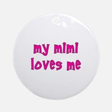 My Mimi Loves Me! (Pink) Ornament (Round)