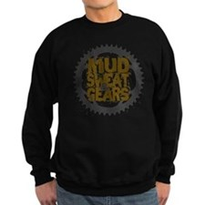 Mud, Sweat & Gears Sweatshirt