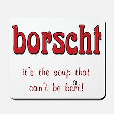 Borscht can't be beet Mousepad
