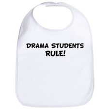 DRAMA STUDENTS Rule! Bib