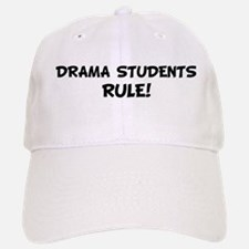 DRAMA STUDENTS Rule! Baseball Baseball Cap