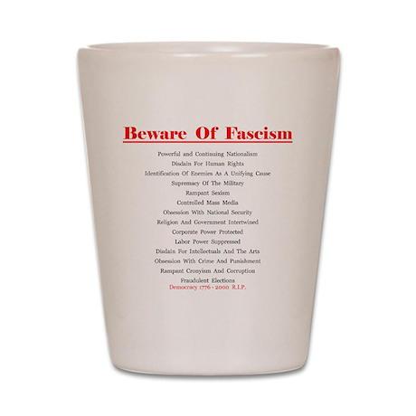 Beware of Fascism Gifts Shot Glass