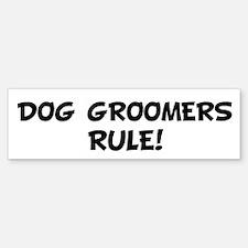 DOG GROOMERS Rule! Bumper Car Car Sticker