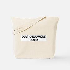 DOG GROOMERS Rule! Tote Bag