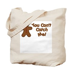 You Can't Catch Me Tote Bag