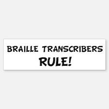 BRAILLE TRANSCRIBERS Rule! Bumper Bumper Bumper Sticker