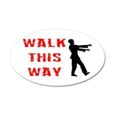 Walk This Way Zombie 22x14 Oval Wall Peel