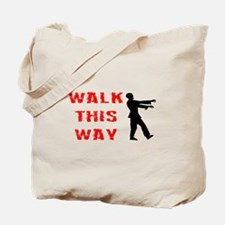 Walk This Way Zombie Tote Bag