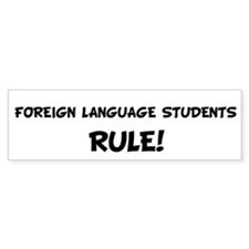 FOREIGN LANGUAGE STUDENTS Rul Bumper Bumper Sticker
