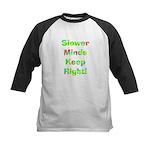 Slower Minds Keep Right Gifts Kids Baseball Jersey