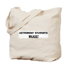 ASTRONOMY STUDENTS Rule! Tote Bag