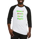 Slower Minds Keep Right Gifts Baseball Jersey