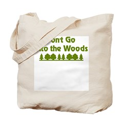 Don't Go Into Woods Tote Bag