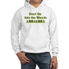 Don't Go Into Woods Hoodie