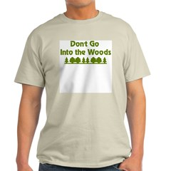Don't Go Into Woods Ash Grey T-Shirt