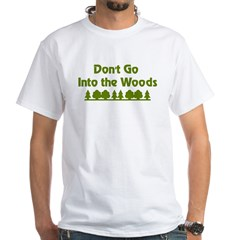 Don't Go Into Woods Shirt