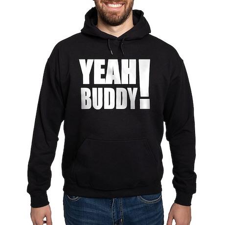Yeah Buddy! (White) Hoodie (dark)