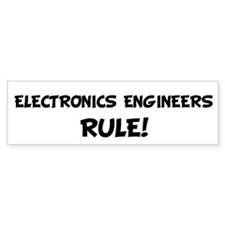 ELECTRONICS ENGINEERS Rule! Bumper Bumper Sticker