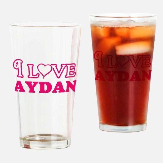 I Love Aydan Drinking Glass