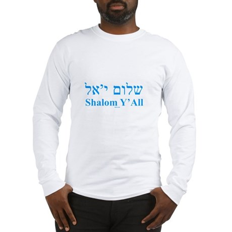 Shalom Y'All English Hebrew Long Sleeve T-Shirt