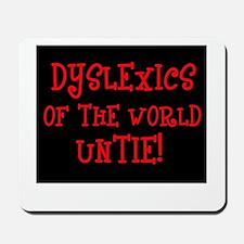 Dyslexics Untie! Mousepad