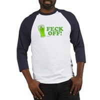 Feck Off! Baseball Jersey