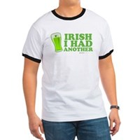 Irish I Had Another Ringer T