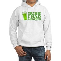 Irish I Had Another Hooded Sweatshirt
