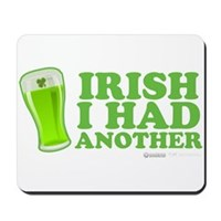 Irish I Had Another Mousepad
