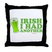 Irish I Had Another Throw Pillow