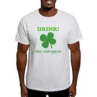 Drink Till Yer Green Light T-Shirt