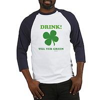 Drink Till Yer Green Baseball Jersey