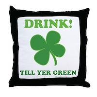 Drink Till Yer Green Throw Pillow